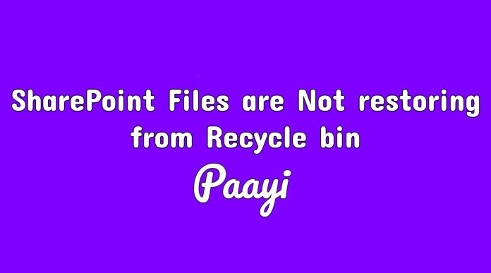 SharePoint Files are Not restoring from Recycle bin