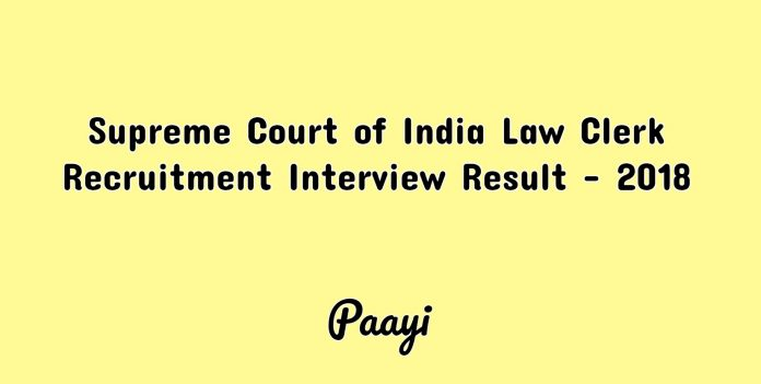 Supreme Court of India Law Clerk Recruitment Interview Result - 2018, paayi
