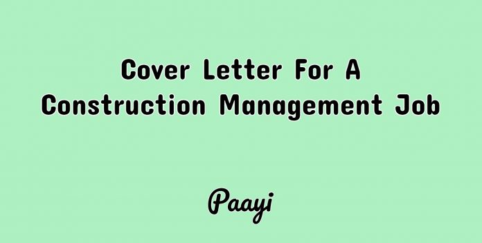 Cover Letter For A Construction Management Job, Paayi