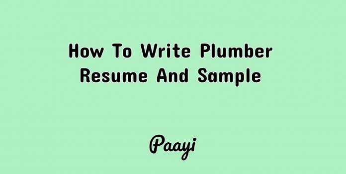 How To Write Plumber Resume And Sample, Paayi