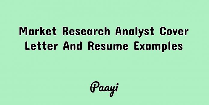 Market Research Analyst Cover Letter And Resume Examples, Paayi