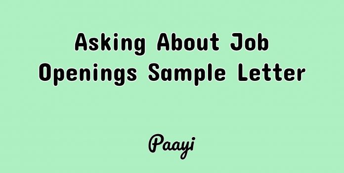 Asking About Job Openings Sample Letter, Paayi