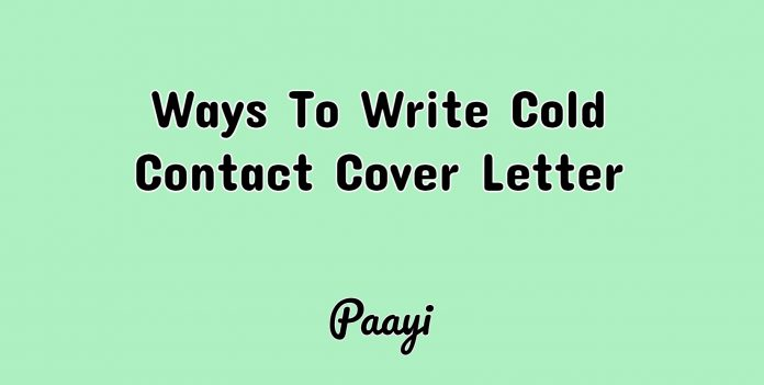 Ways To Write Cold Contact Cover Letter, Paayi