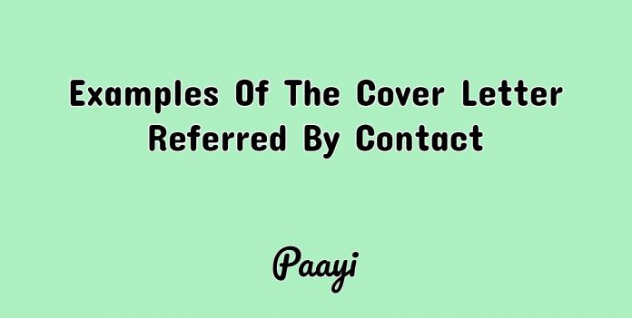 Examples Of The Cover Letter Referred By Contact, Paayi