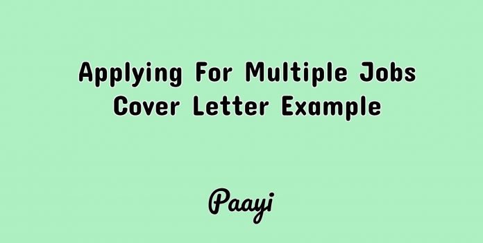 Applying For Multiple Jobs Cover Letter Example, Paayi