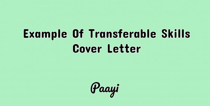 Example Of Transferable Skills Cover Letter, Paayi