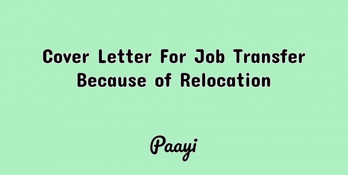 Cover Letter For Job Transfer Because of Relocation, Paayi