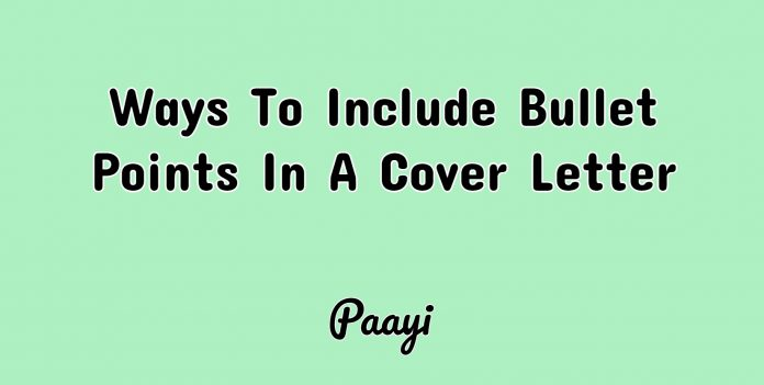 Ways To Include Bullet Points In A Cover Letter, Paayi