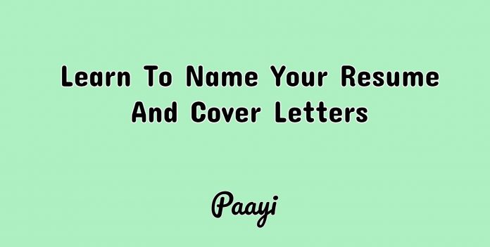 Learn To Name Your Resume And Cover Letters, Paayi