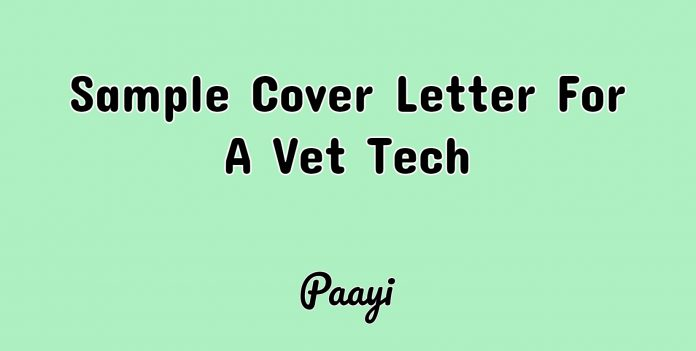 Sample Cover Letter For A Vet Tech, Paayi
