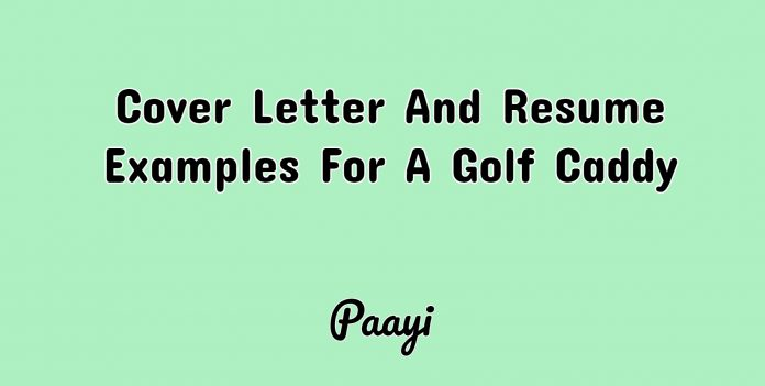 Cover Letter And Resume Examples For A Golf Caddy, Paayi