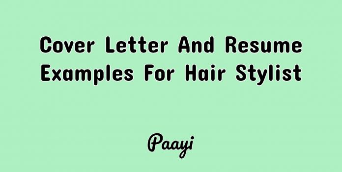 Cover Letter And Resume Examples For Hair Stylist, Paayi
