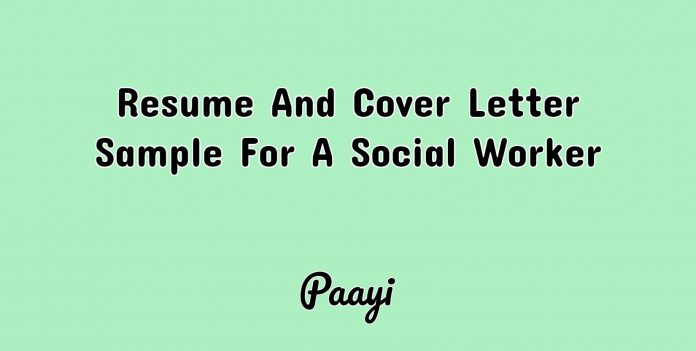 Resume And Cover Letter Sample For A Social Worker, Paayi