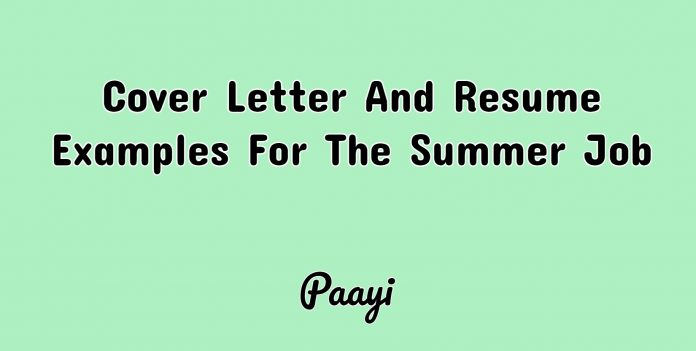 Cover Letter And Resume Examples For The Summer Job, Paayi