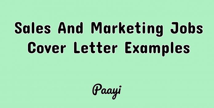 Sales And Marketing Jobs Cover Letter Examples, Paayi