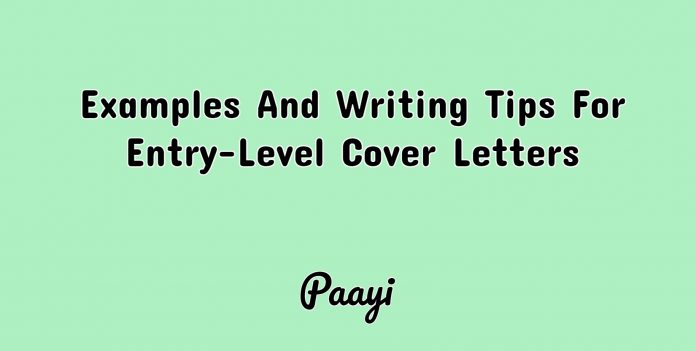 Examples And Writing Tips For Entry-Level Cover Letters, Paayi