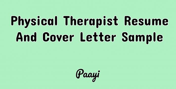 Physical Therapist Resume And Cover Letter Sample, Paayi